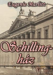 Marlitt Eugenie - Schilling h�z [eK�nyv: epub, mobi]