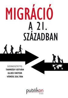 Tarr�sy Istv�n - Glied Viktor - V�r�s Zolt�n - Migr�ci� a 21. sz�zadban