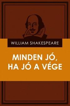 William Shakespeare - Minden jó, ha jó a vége [eKönyv: epub, mobi]