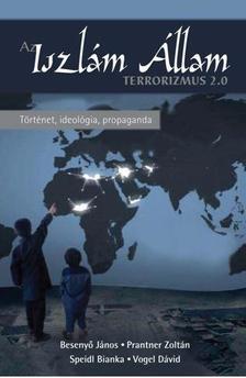 Beseny� J�nos, Prantner Zolt�n, Speidl Bianka, Vogel D�vid - Terrorizmus 2.0 - Az Iszl�m �llam