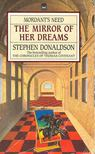 DONALDSON, STEPHEN R. - The Mirror of Her Dreams [antikvár]