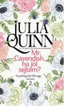 Julia Quinn - Mr. Cavendish, ha j�l sejtem?