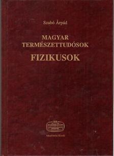 SZAB� �RP�D - MAGYAR TERM�SZETTUD�SOK - FIZIKUSOK