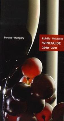 Roh�ly G�bor �s M�sz�ros Gabriella - WINEGUIDE 2010-2011