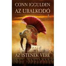 Conn Iggulden - Az uralkod� 5. - Az istenek v�re