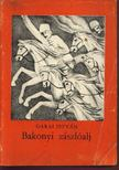 GARAI ISTVÁN - Bakonyi zászlóalj [antikvár]