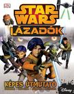 - - Star Wars Lázadók- Képes útmutató