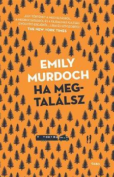 Emily Murdoch - Ha megtal�lsz