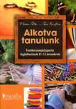 Földes Petra - Peer Krisztina - ALKOTVA TANULUNK - TEVÉKENYSÉGKÖZPONTÚ FOGLALKOZÁSOK 11-12 ÉVESEKNEK