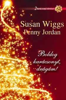 Penny Jordan Susan Wiggs, - Boldog karácsonyt, drágám! [eKönyv: epub, mobi]