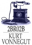 Kurt Vonnegut - 2 B R O 2 B [eK�nyv: epub, mobi]