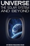 House My Ebook Publishing - Universe: The Solar System and Beyond [eK�nyv: epub,  mobi]
