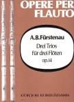 F�RSTENAU, A.B. - DREI TRIOS F�R DREI FL�TEN OP.14