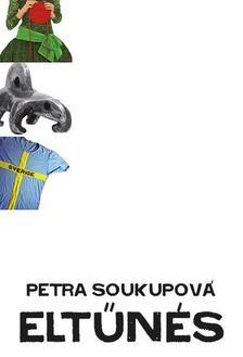 Petra Soukupová - Eltűnés
