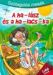 - SZ�TAGOL�S MES�K - A HA-L�SZ �S A HA-LACS-KA