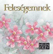 Helen Exley - Feles�gemnek