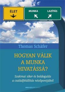 Thomas Schafer - HOGYAN V�LIK A MUNKA HIVAT�SS�?
