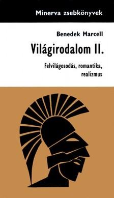 Benedek Marcell - Világirodalom II. - Felvilágosodás, romantika, realizmus [eKönyv: epub, mobi]
