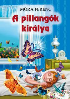 M�RA FERENC - A pillang�k kir�lya