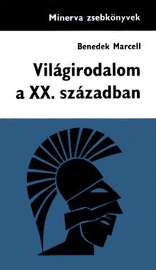 Benedek Marcell - Vil�girodalom III. - Vil�girodalom a XX. Sz�zadban [eK�nyv: epub, mobi]