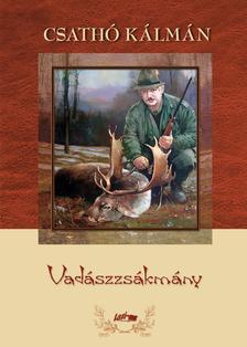 Csath� K�lm�n - Vad�szzs�km�ny