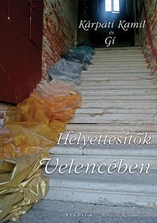 K�rp�ti Kamil �s G� - Helyettes�t�k Velenc�ben