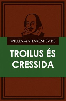 William Shakespeare - Troilus �s Cressida [eK�nyv: epub, mobi]