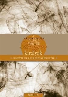 KRÚDY GYULA - Magyar királyok [eKönyv: epub, mobi]