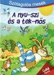- SZÓTAGOLÓS MESÉK - A NYU-SZI ÉS A TEK-NŐS