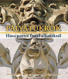 Ekler Andrea, Er�s Kinga (szerk.) - Bakos Zolt�n f�nyk�peive - P�LYAT�KR�K - H�SZ PORTR� FIATAL ALKOT�KR�L