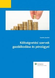 Szamkó Józsefné - Költségvetési szervek gazdálkodása és pénzügyei [eKönyv: epub, mobi]