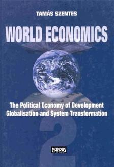 Szentes Tam�s - World Economics 2 - The Political Economy of Development, Globalization and System Transformation [eK�nyv: pdf]