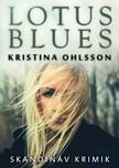 Kristina Ohlsson - Lotus blues [eK�nyv: epub,  mobi]