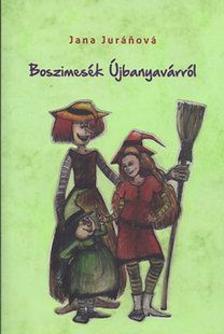Jana Juráňová - Boszimesék Újbanyavárról