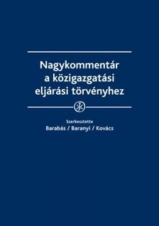 dr.�Barab�s Gergely, dr.�Baranyi Bertold,  dr. Kov�cs Andr�s Gy�rgy, dr. Aszal�s D�niel - Nagykomment�r a k�zigazgat�si elj�r�si t�rv�nyhez [eK�nyv: epub, mobi]