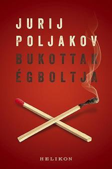 POLJAKOV, JURIJ - Bukottak �gboltja