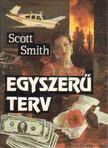Smith, Scott - Egyszerű terv [antikvár]