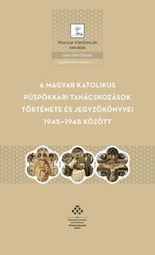 - A magyar katolikus püspökkari tanácskozások története és jegyzőkönyvei 1945-1948 között