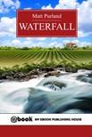 Purland Matt - Waterfall [eK�nyv: epub,  mobi]