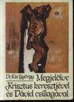 DR. KIS GY�RGY - Megjel�lve Krisztus keresztj�vel �s D�vid csillag�val [antikv�r]