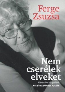 Ferge Zsuzsa - Nem cserélek elveket [eKönyv: epub, mobi]