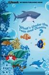 House My Ebook Publishing - What's Under the Seas and Oceans? [eK�nyv: epub,  mobi]