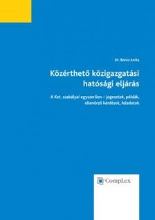 Dr. Boros Anita - K�z�rthet� k�zigazgat�si hat�s�gi elj�r�s (4. kiad�s) [eK�nyv: epub, mobi]