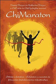 Danny �s Katherine Dreyer - ChiMaraton�tt�r�s a fut�sban.  Edz�sterv a maraton�s f�lmaraton f�jdalommentes teljes�t�s�hez