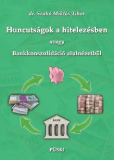 Szabó Miklós - Huncutságok a hitelezésben