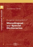F�BI�N ZSUZSANNA - Hungarian lexicography II. - Monolingual and special dictionaries [eK�nyv: epub,  mobi]