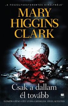Mary Higgins Clark - Csak a dallam �l tov�bb [eK�nyv: epub, mobi]