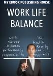 House My Ebook Publishing - Work Life Balance [eK�nyv: epub,  mobi]