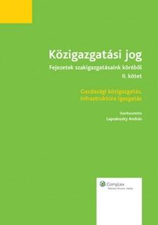 Andr�s (szerk.) dr. Laps�nszky - K�zigazgat�si jog - Fejezetek szakigazgat�saink k�r�b�l (II. k�tet) - Gazdas�gi k�zigazgat�s, infrastrukt�ra igazgat�s [eK�nyv: epub, mobi]