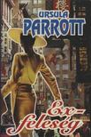 Parrott, Ursula - Exfeles�g [antikv�r]